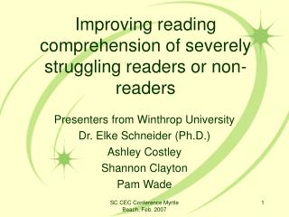 Improving reading comprehension of severely struggling readers or non-readers
