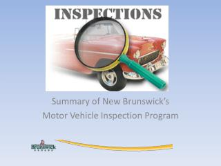 Summary of New Brunswick's Motor Vehicle Inspection Program