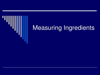 Measuring Ingredients