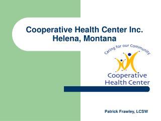 Cooperative Health Center Inc. Helena, Montana