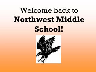 Welcome back to  Northwest Middle School!