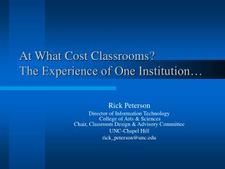 At What Cost Classrooms?  The Experience of One Institution…