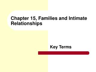 Chapter 15, Families and Intimate Relationships