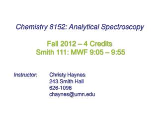 Chemistry 8152: Analytical Spectroscopy Fall 2012 – 4 Credits Smith 111: MWF 9:05 – 9:55