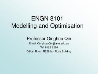 ENGN 8101 Modelling and Optimisation