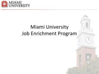 Miami University  Job Enrichment Program