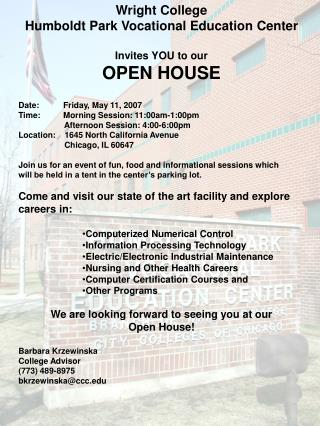 Wright College  Humboldt Park Vocational Education Center Invites YOU to our OPEN HOUSE