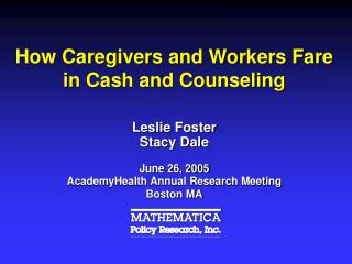 How Caregivers and Workers Fare in Cash and Counseling