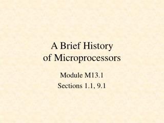 A Brief History  of Microprocessors