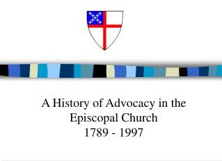 A History of Advocacy in the Episcopal Church 1789 - 1997