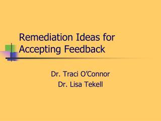 Remediation Ideas for Accepting Feedback