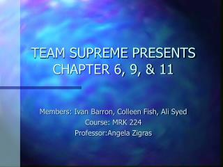TEAM SUPREME PRESENTS CHAPTER 6, 9, & 11