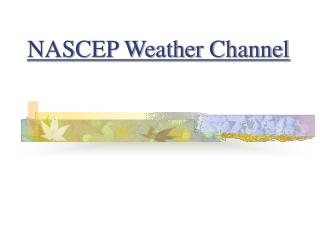 NASCEP Weather Channel