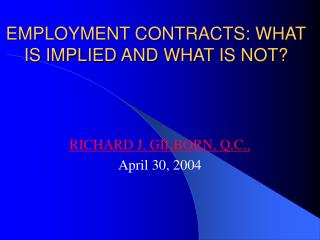 EMPLOYMENT CONTRACTS: WHAT IS IMPLIED AND WHAT IS NOT