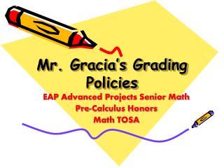 Mr. Gracia's Grading Policies