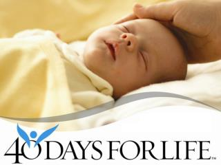 Objectives Define  40  Days for Life