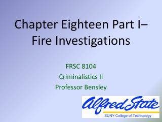 Chapter Eighteen Part I–  Fire Investigations