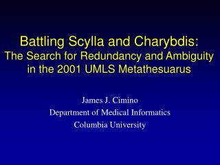James J. Cimino Department of Medical Informatics Columbia University
