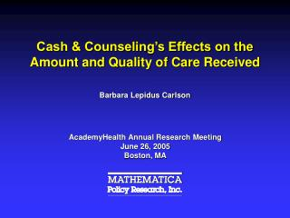Cash & Counseling's Effects on the Amount and Quality of Care Received