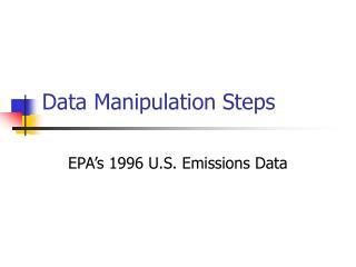 Data Manipulation Steps