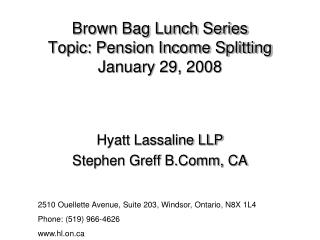Brown Bag Lunch Series Topic: Pension Income Splitting January 29, 2008