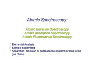 Atomic Spectroscopy: Atomic Emission Spectroscopy Atomic Absorption Spectroscopy