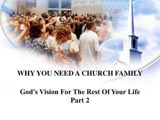 WHY YOU NEED A CHURCH FAMILY