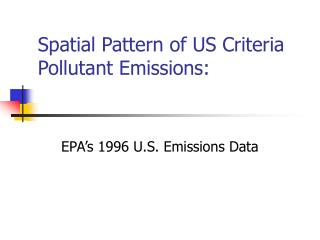 Spatial Pattern of US Criteria Pollutant Emissions: