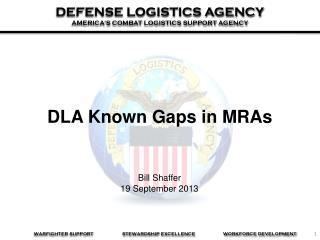 DLA Known Gaps in MRAs