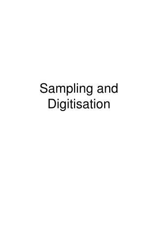 Sampling and Digitisation