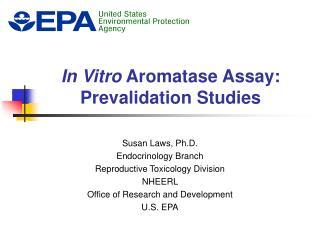 In Vitro Aromatase Assay: Prevalidation Studies
