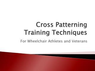 Cross Patterning Training Techniques