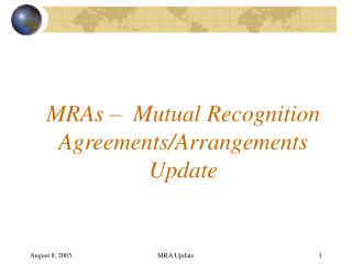 MRAs –  Mutual Recognition Agreements/Arrangements Update