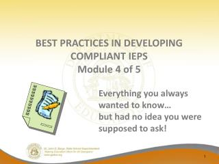 BEST PRACTICES IN DEVELOPING  COMPLIANT IEPS Module 4 of 5