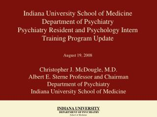 Christopher J. McDougle, M.D. Albert E. Sterne Professor and Chairman Department of Psychiatry