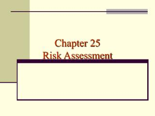 Chapter 25 Risk Assessment