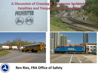Ron Ries, FRA Office of Safety