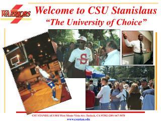 "Welcome to CSU Stanislaus ""The University of Choice"""