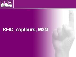 RFID, capteurs, M2M.