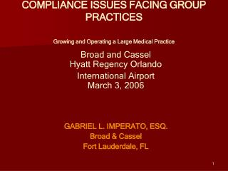 COMPLIANCE ISSUES FACING GROUP PRACTICES  Growing and Operating a Large Medical Practice