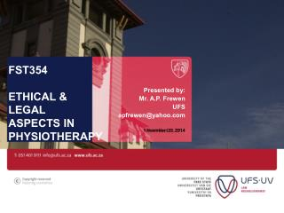 FST354 ETHICAL & LEGAL  ASPECTS IN PHYSIOTHERAPY
