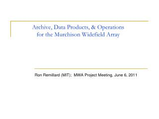 Archive, Data Products, & Operations for the Murchison Widefield Array