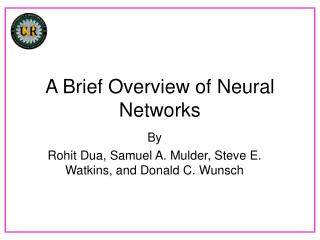 A Brief Overview of Neural Networks