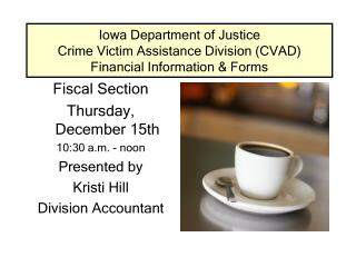 Iowa Department of Justice Crime Victim Assistance Division (CVAD) Financial Information & Forms
