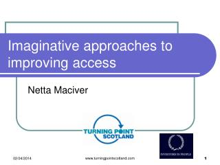Imaginative approaches to improving access
