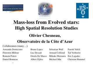 Mass-loss from Evolved stars : High Spatial  Resolution Studies