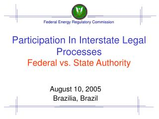 Participation In Interstate Legal Processes Federal vs. State Authority