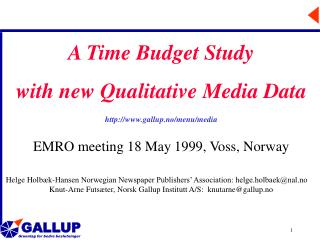 A Time Budget Study with new  Qualitative  Media Data gallup.no/menu/media