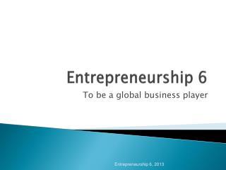 Entrepreneurship 6