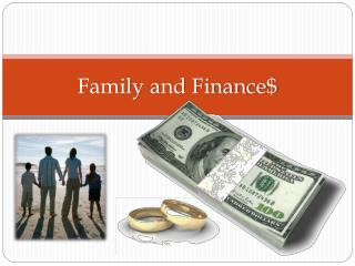 Family and Finance $ 